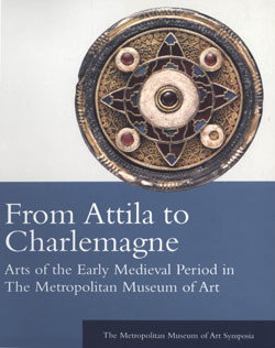 from_attila_to_charlemagne_arts_of_the_early_medieval_period_in_the_metropolitan_museum_of_art